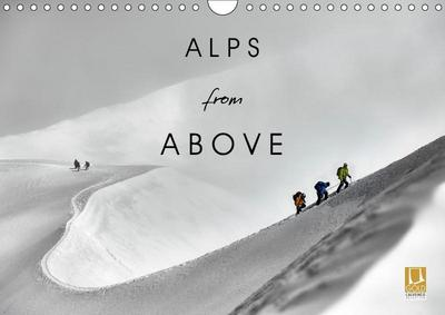 Alps from Above (Wall Calendar 2019 DIN A4 Landscape)