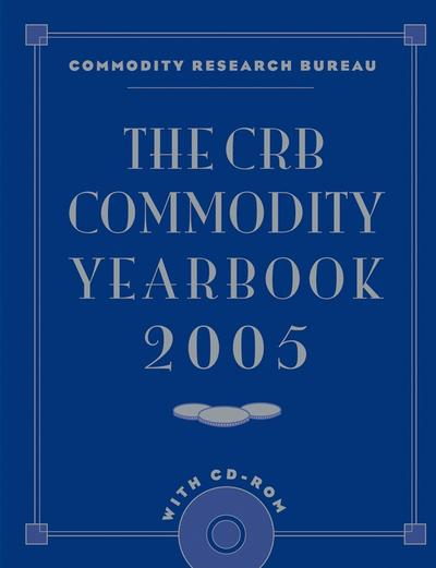 The CRB Commodity Yearbook 2005 with CD-ROM