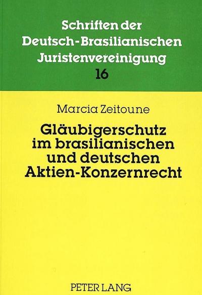 Gläubigerschutz im brasilianischen und deutschen Aktien-Konzernrecht