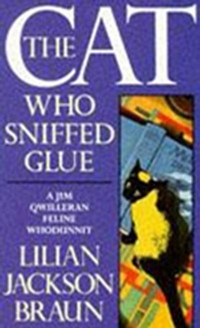 Cat Who Sniffed Glue (The Cat Who  Mysteries, Book 8)