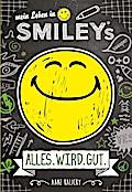 Mein Leben in Smiley®s (Bd.1) - ALLES.WIRD.GUT; Deutsch