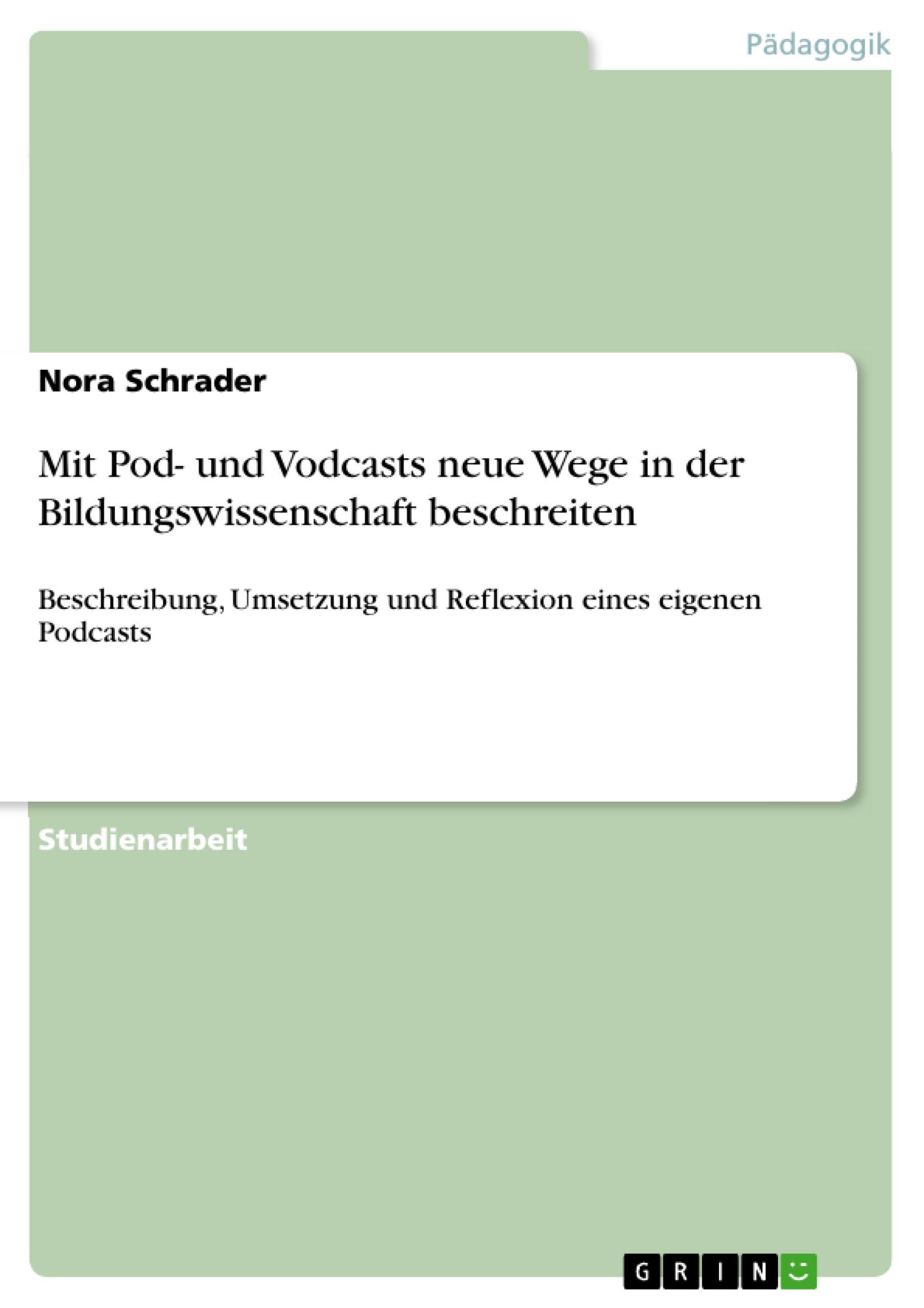 Mit Pod- und Vodcasts neue Wege in der Bildungswissenschaft beschreiten Nor ...