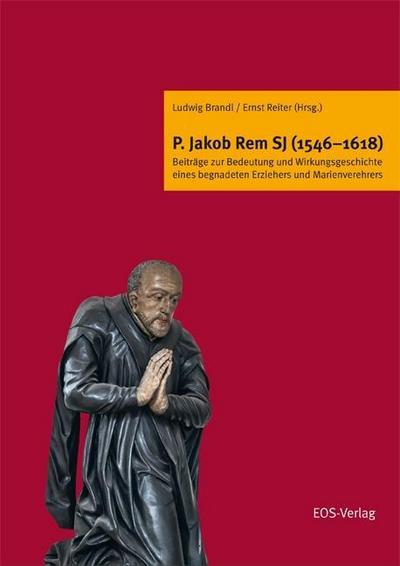 P. Jakob Rem SJ (1546-1618)