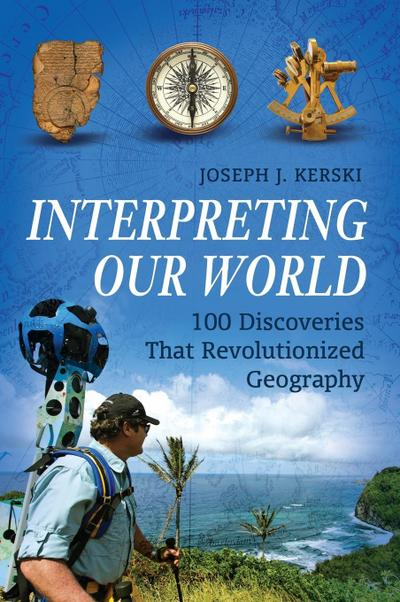Interpreting Our World: 100 Discoveries That Revolutionized Geography