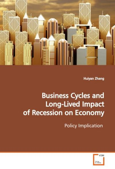 Business Cycles and Long-Lived Impact of Recession on Economy