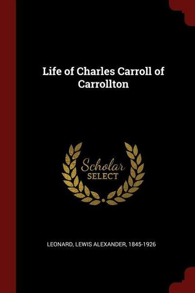 Life of Charles Carroll of Carrollton