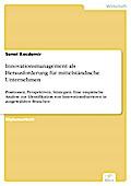 Innovationsmanagement als Herausforderung für mittelständische Unternehmen - Senol Kocdemir