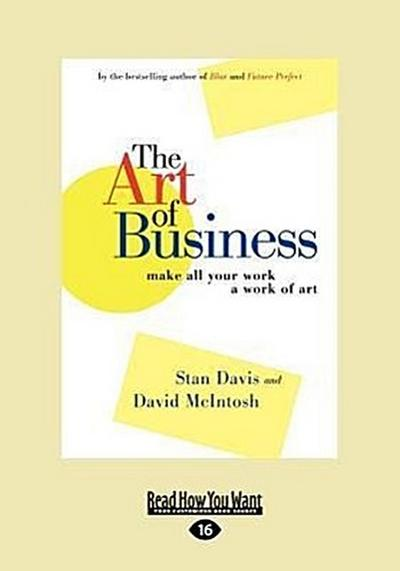 The Art of Business: Make All Your Work a Work of Art (Large Print 16pt)