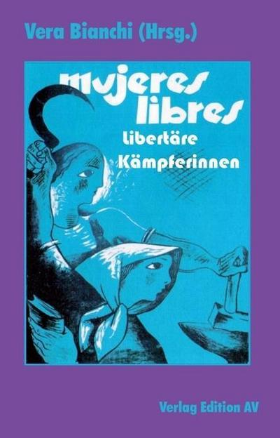 Mujeres Libres: Libertäre Kämpferinnen