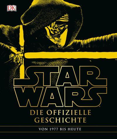 Star WarsTM Die offizielle Geschichte: Erweitert und aktualisiert