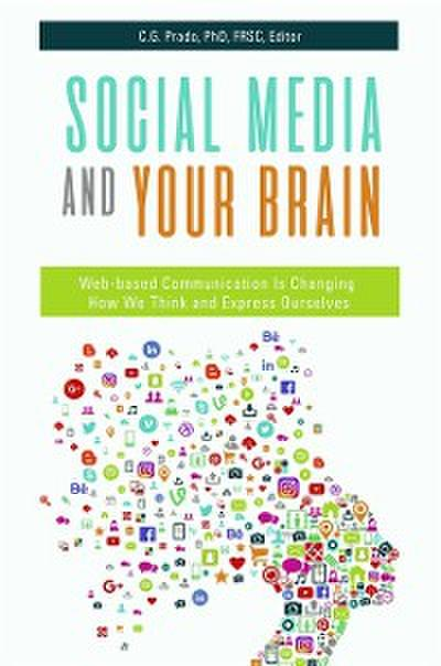 Social Media and Your Brain: Web-Based Communication is Changing How We Think and Express Ourselves