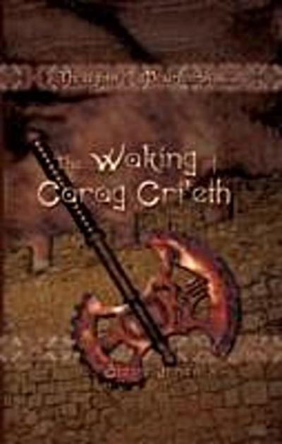 Waking of Carag Cri'eth