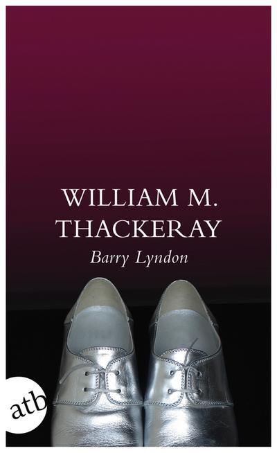 Die Memoiren des Barry Lyndon, Esq., aufgezeichnet von ihm selbst