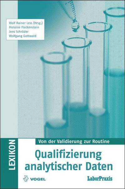 Lexikon Qualifizierung analytischer Daten. Laborpraxis. Von der Validierung zur Routine
