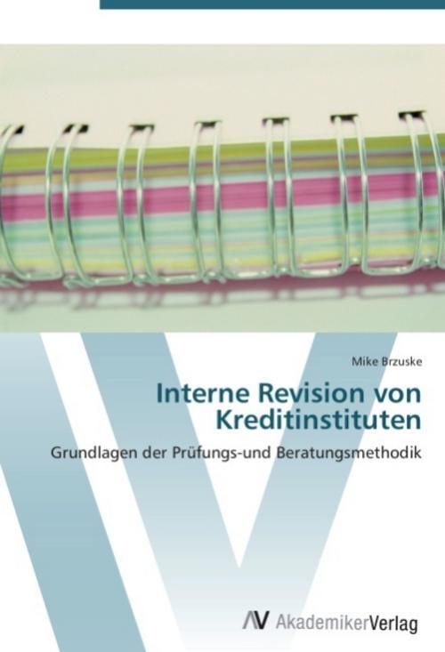 Interne Revision von Kreditinstituten - Mike Brzuske -  9783639410426