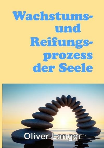 Wachstums- und Reifungsprozess der Seele