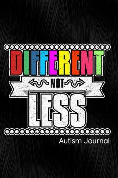 Different Not Less Autism Journal: Notebook, Diary or Sketchbook with Dot Grid Paper