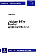 Adalbert Stifter. Narrheit Und Erzaehlstruktur