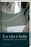 La vita é bella; Miniaturen aus Venedig   ; Deutsch