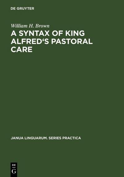 A Syntax of King Alfred's Pastoral care