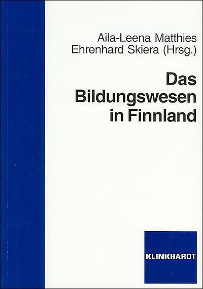 Das Bildungswesen in Finnland: Geschichte, Struktur, Institutionen und pädagogisch-didaktische Konzeptionen, bildungs- und sozialpolitische Perspektiven