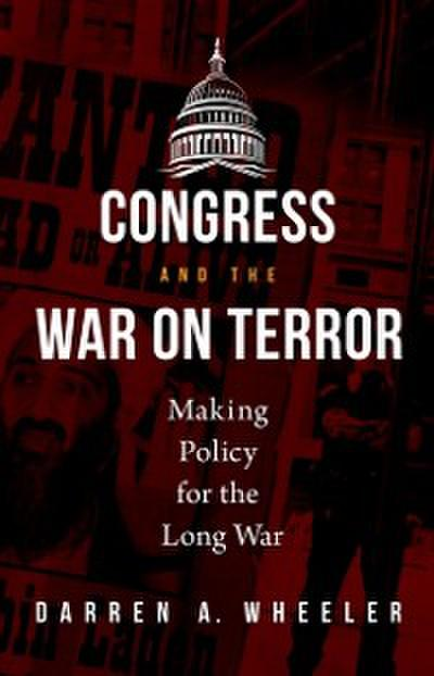 Congress and the War on Terror: Making Policy for the Long War