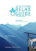 RELAX Guide 2019 Deutschland, kritisch getestet: alle Wellness- und Gesundheitshotels. Extra: Südtirol - die 25 Top-Spa-Hotels