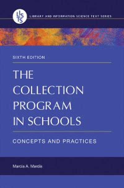 Collection Program in Schools: Concepts and Practices, 6th Edition