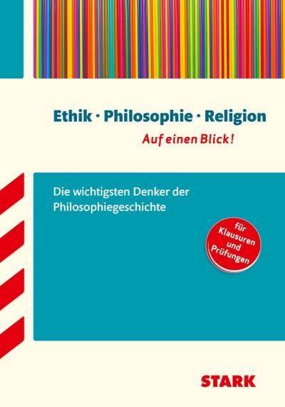 Philosophiegeschichte - auf einen Blick! Große Philosophen: Leben, Werk, Bedeutung