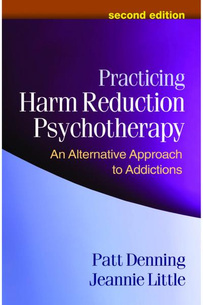 Practicing Harm Reduction Psychotherapy, Second Edition
