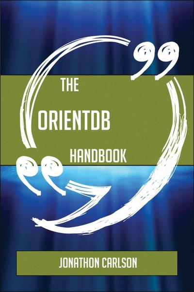The OrientDB Handbook - Everything You Need To Know About OrientDB