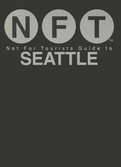 Not For Tourists Guide to Seattle 2016