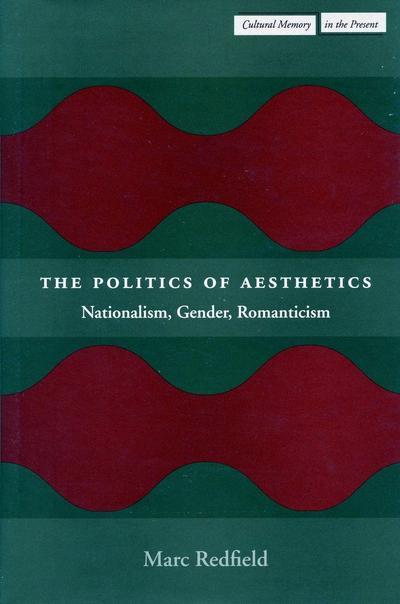 The Politics of Aesthetics: Nationalism, Gender, Romanticism