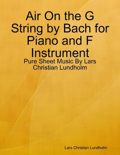 Air On the G String by Bach for Piano and F Instrument - Pure Sheet Music By Lars Christian Lundholm