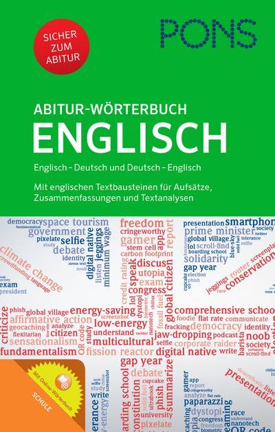 PONS Abitur-Wörterbuch Englisch: Englisch - Deutsch / Deutsch - Englisch. Mit Online-Wörterbuch