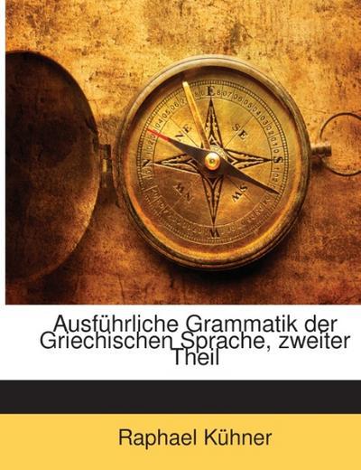 Ausführliche Grammatik Der Griechischen Sprache,