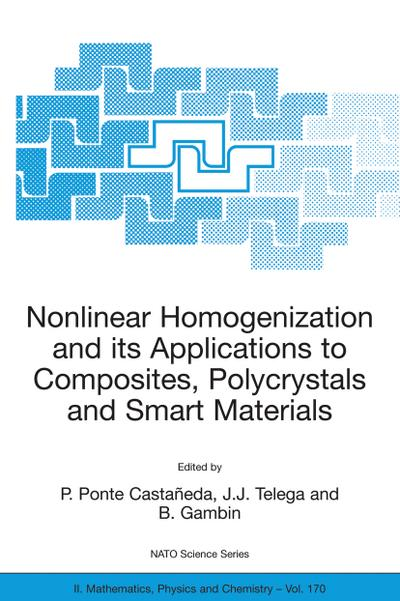 Nonlinear Homogenization and its Applications to Composites, Polycrystals and Smart Materials