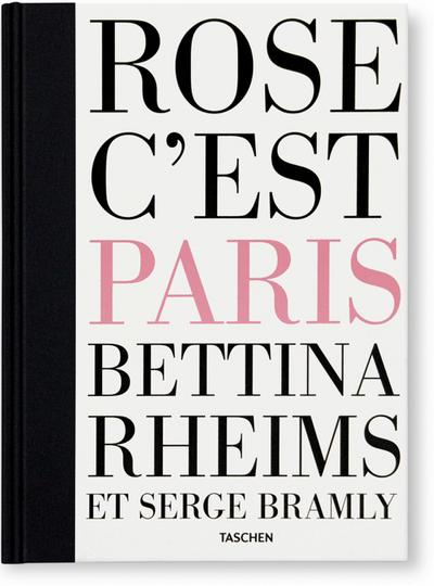 Bettina Rheims, Serge Bramly - Rose, c'est Paris