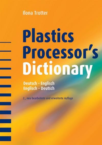 Plastics Processor's Dictionary