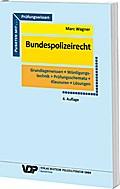 Prüfungswissen Bundespolizeirecht