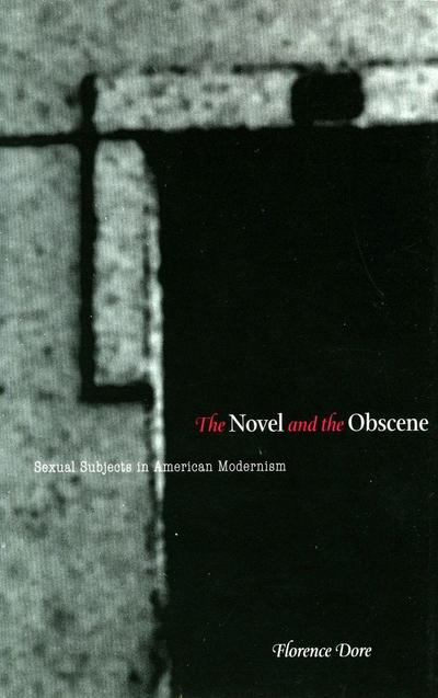 The Novel and the Obscene: Sexual Subjects in American Modernism