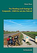 Von Hamburg nach Santiago de Compostela  - 3360 km mit dem Fahrrad