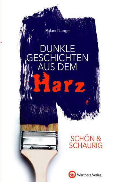 Dunkle Geschichten aus dem Harz