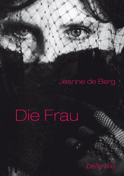 Jeanne de Berg: Die Frau