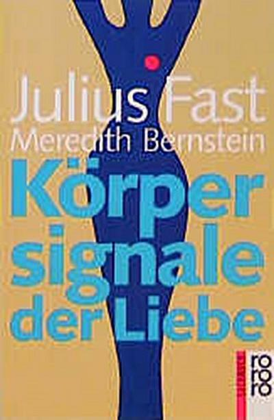 Körpersignale der Liebe - Rowohlt Verlag - Unbekannter Einband, , , ,