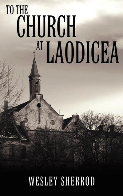 To the Church at Laodicea