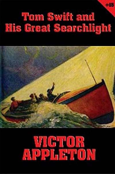 Tom Swift #15: Tom Swift and His Great Searchlight