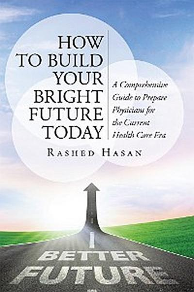 How to Build Your Bright Future Today