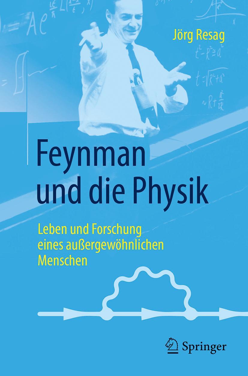 Jörg Resag / Feynman und die Physik9783662547960