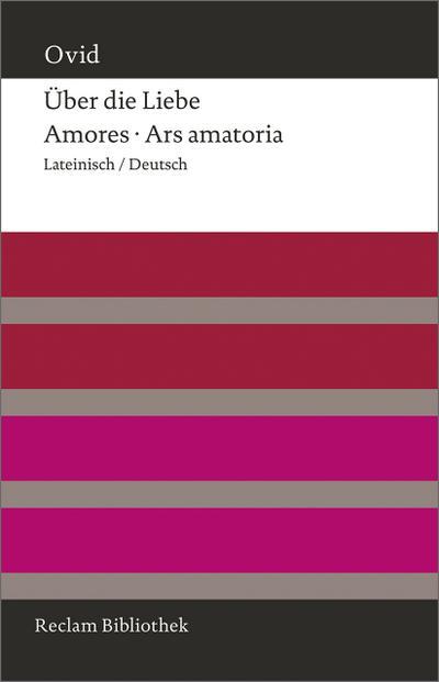 Über die Liebe. Amores - Ars amatoria